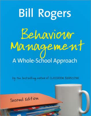 Behaviour Management: A Whole-School Approach (Paperback)