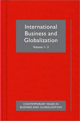 International Business and Globalization - Contemporary Issues in Business & Globalization (Hardback)