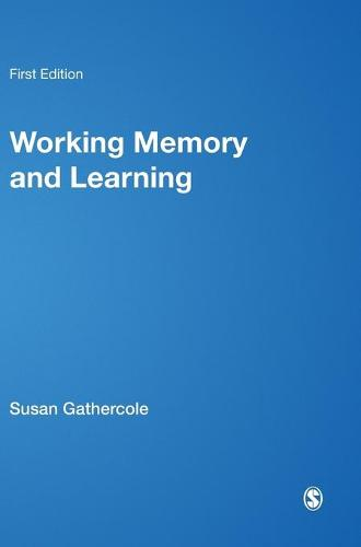 Working Memory and Learning: A Practical Guide for Teachers (Hardback)