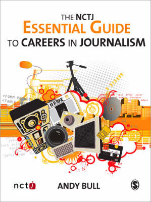 The NCTJ Essential Guide to Careers in Journalism (Paperback)