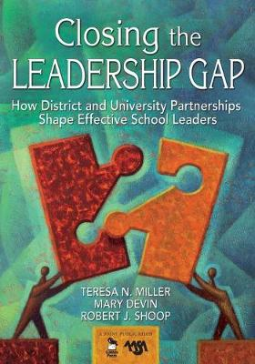 Closing the Leadership Gap: How District and University Partnerships Shape Effective School Leaders (Paperback)