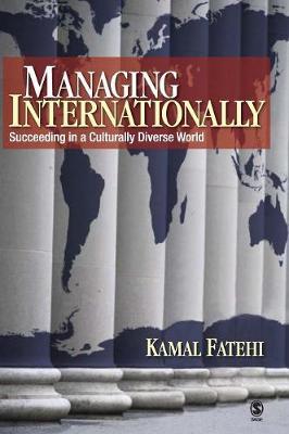 Managing Internationally: Succeeding in a Culturally Diverse World (Hardback)