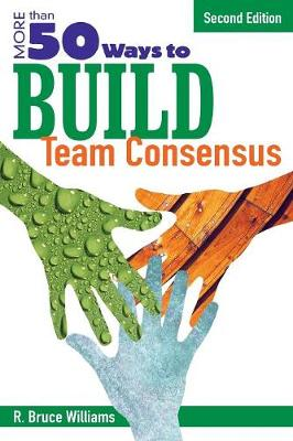 More Than 50 Ways to Build Team Consensus (Paperback)