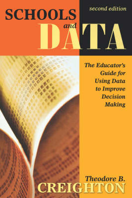 Schools and Data: The Educator's Guide for Using Data to Improve Decision Making (Hardback)