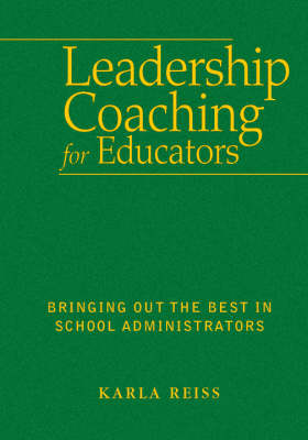 Leadership Coaching for Educators: Bringing Out the Best in School Administrators (Hardback)
