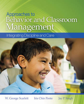 Approaches to Behavior and Classroom Management: Integrating Discipline and Care (Paperback)