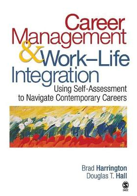 Career Management & Work-Life Integration: Using Self-Assessment to Navigate Contemporary Careers (Paperback)