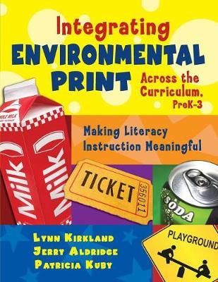 Integrating Environmental Print Across the Curriculum, PreK-3: Making Literacy Instruction Meaningful (Paperback)