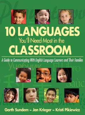 Ten Languages You'll Need Most in the Classroom: A Guide to Communicating With English Language Learners and Their Families (Hardback)