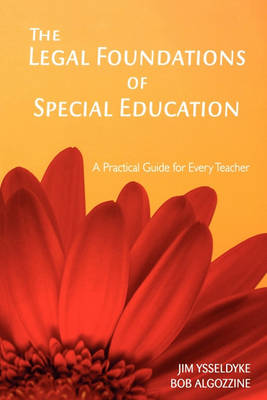 The Legal Foundations of Special Education: A Practical Guide for Every Teacher (Paperback)