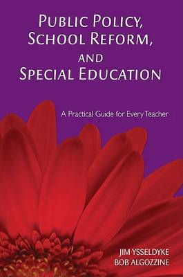 Public Policy, School Reform, and Special Education: A Practical Guide for Every Teacher (Paperback)