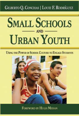 Small Schools and Urban Youth: Using the Power of School Culture to Engage Students (Paperback)