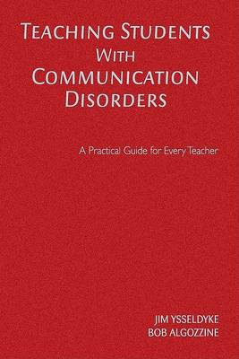 Teaching Students With Communication Disorders: A Practical Guide for Every Teacher (Hardback)