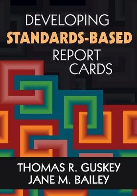 Developing Standards-Based Report Cards (Paperback)