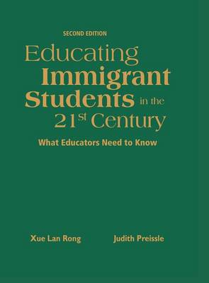 Educating Immigrant Students in the 21st Century: What Educators Need to Know (Hardback)