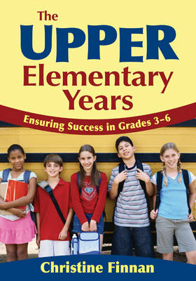 The Upper Elementary Years: Ensuring Success in Grades 3-6 (Paperback)
