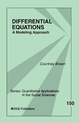 Differential Equations: A Modeling Approach - Quantitative Applications in the Social Sciences (Paperback)