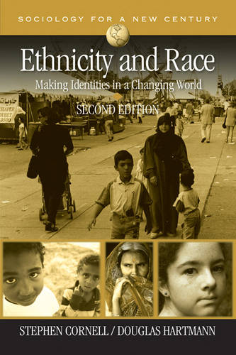 Ethnicity and Race: Making Identities in a Changing World - Sociology for a New Century Series (Paperback)