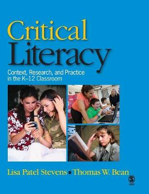 Critical Literacy: Context, Research, and Practice in the K-12 Classroom (Hardback)