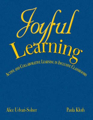 Joyful Learning: Active and Collaborative Learning in Inclusive Classrooms (Hardback)