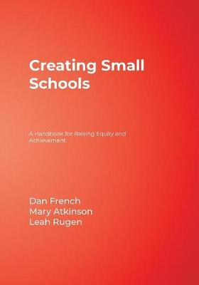 Creating Small Schools: A Handbook for Raising Equity and Achievement (Paperback)