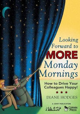 Looking Forward to MORE Monday Mornings: How to Drive Your Colleagues Happy! (Paperback)