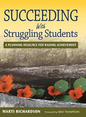 Succeeding With Struggling Students: A Planning Resource for Raising Achievement (Hardback)