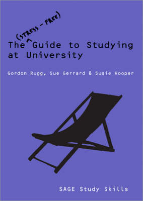 The Stress-Free Guide to Studying at University - Sage Study Skills Series (Hardback)