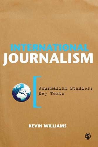 International Journalism - Journalism Studies: Key Texts (Paperback)