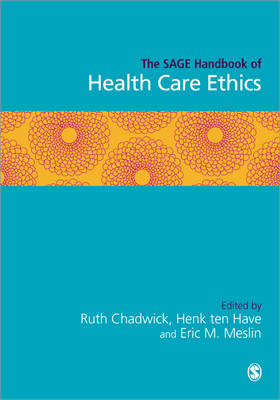 The SAGE Handbook of Health Care Ethics (Hardback)