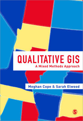 Qualitative GIS: A Mixed Methods Approach (Paperback)