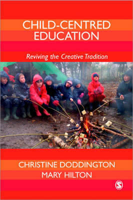 Child-Centred Education: Reviving the Creative Tradition (Paperback)