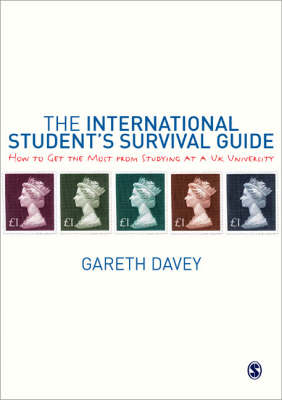 The International Student's Survival Guide: How to Get the Most from Studying at a UK University (Paperback)