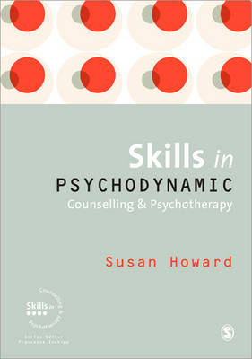 Skills in Psychodynamic Counselling and Psychotherapy - Skills in Counselling & Psychotherapy Series (Paperback)