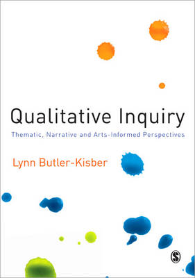 Qualitative Inquiry: Thematic, Narrative and Arts-Informed Perspectives (Paperback)