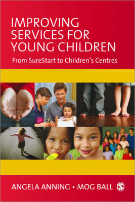 Improving Services for Young Children: From Sure Start to Children's Centres (Paperback)