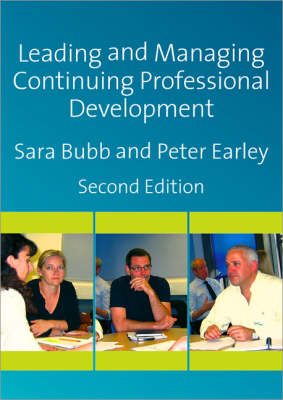 Leading & Managing Continuing Professional Development: Developing People, Developing Schools (Paperback)