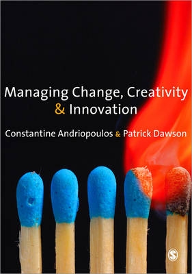 Managing Change, Creativity and Innovation (Paperback)