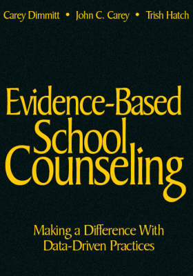 Evidence-Based School Counseling: Making a Difference with Data-Driven Practices (Hardback)