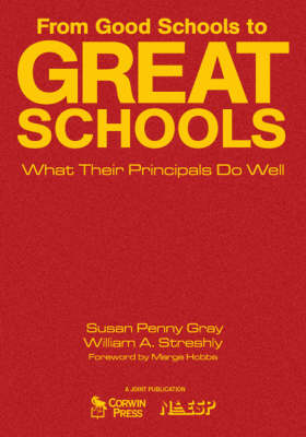 From Good Schools to Great Schools: What Their Principals Do Well (Hardback)