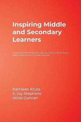 Inspiring Middle and Secondary Learners: Honoring Differences and Creating Community Through Differentiating Instructional Practices (Hardback)