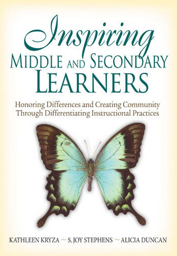 Inspiring Middle and Secondary Learners: Honoring Differences and Creating Community Through Differentiating Instructional Practices (Paperback)
