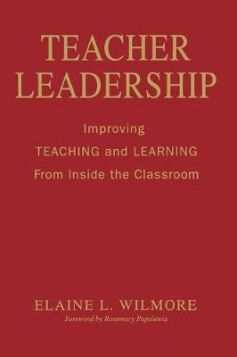 Teacher Leadership: Improving Teaching and Learning From Inside the Classroom (Hardback)