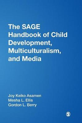 The SAGE Handbook of Child Development, Multiculturalism, and Media (Hardback)