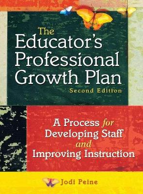 The Educator's Professional Growth Plan: A Process for Developing Staff and Improving Instruction (Hardback)