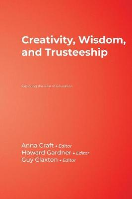 Creativity, Wisdom, and Trusteeship: Exploring the Role of Education (Hardback)