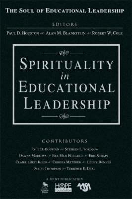 Spirituality in Educational Leadership - The Soul of Educational Leadership Series (Hardback)