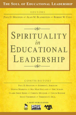 Spirituality in Educational Leadership - The Soul of Educational Leadership Series (Paperback)