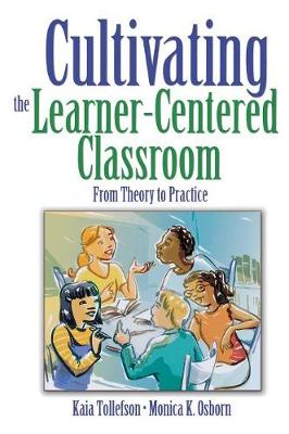 Cultivating the Learner-Centered Classroom: From Theory to Practice (Hardback)