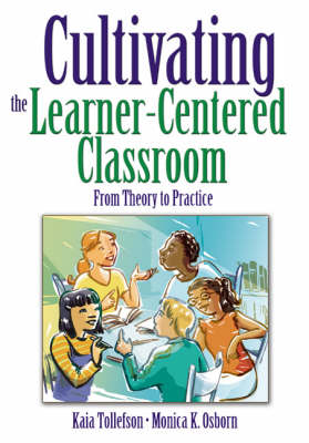 Cultivating the Learner-Centered Classroom: From Theory to Practice (Paperback)
